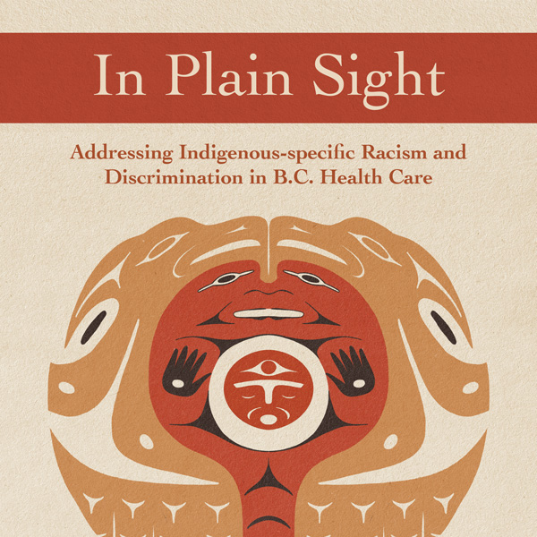 Addressing Indigenous racism and discrimination in B.C.'s health care system